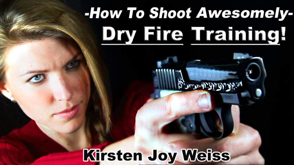 how to shoot a gun dry fire Kirsten Joy Weiss