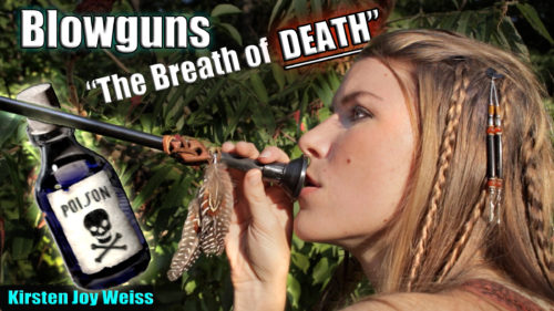 "Blowguns ""The Breath of Death"" 